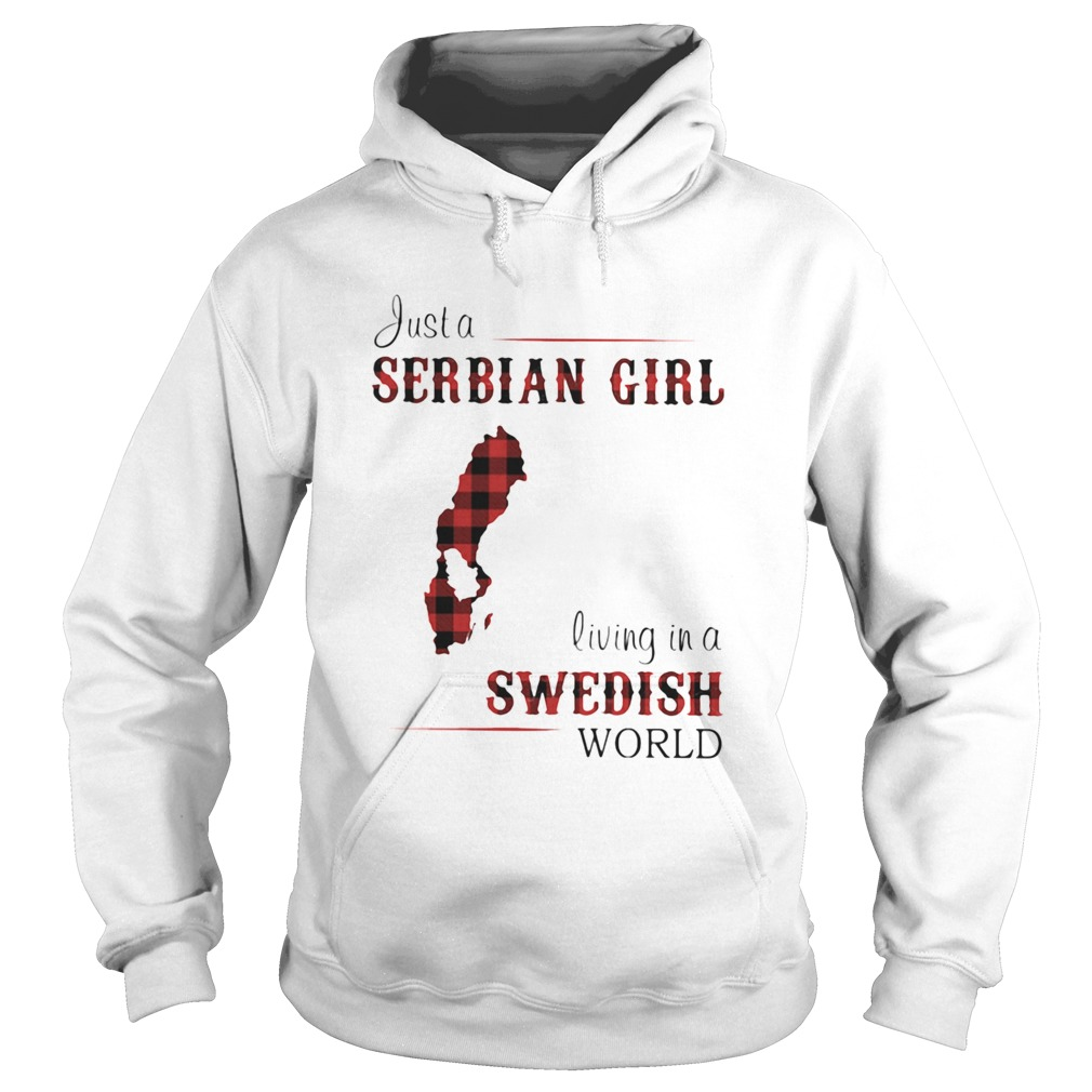 Just A Serbian Girl Living In A Swedish World  Hoodie