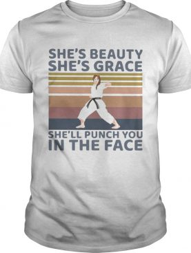 Karate Girl Shes Beauty Shes Grace Shell Punch You In The Face Vintage shirt