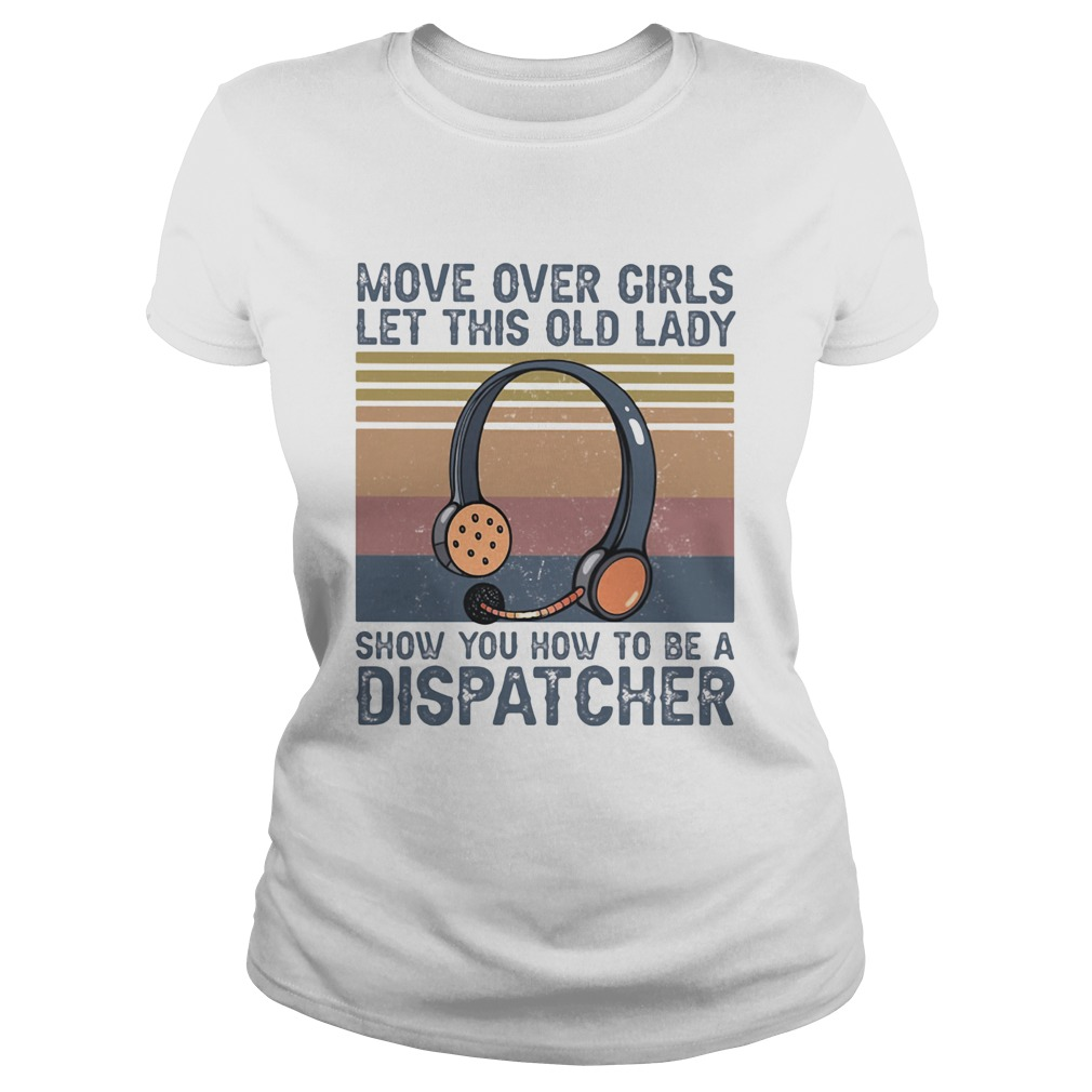 Move over girls let this old lady show you how to be a dispatcher vintage retro  Classic Ladies