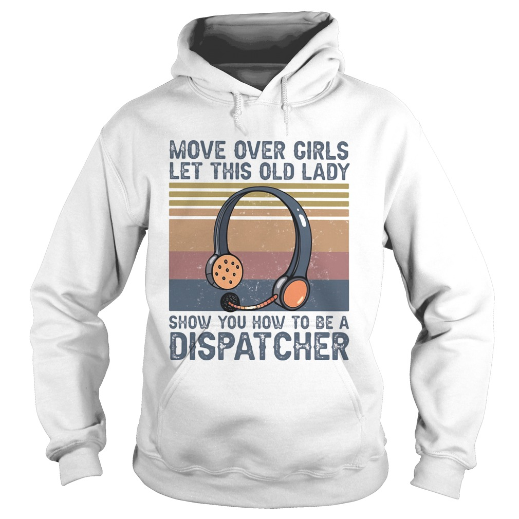 Move over girls let this old lady show you how to be a dispatcher vintage retro  Hoodie