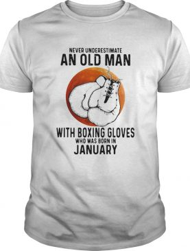 Never Underestimate An Old Man With Boxing Gloves Who Was Born In January Sunset shirt