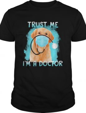 Retriever labrador mask trust me im a doctor shirt