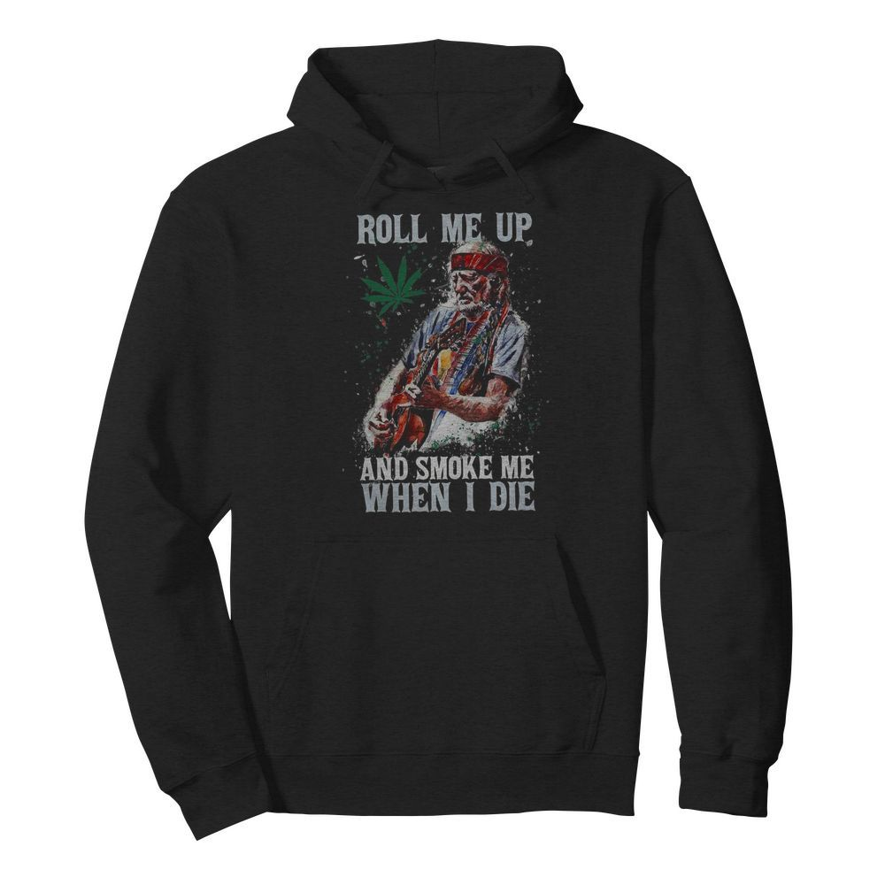 Roll Me Up And Smoke Me When I Die Willie Nelson Guitar Weed  Unisex Hoodie