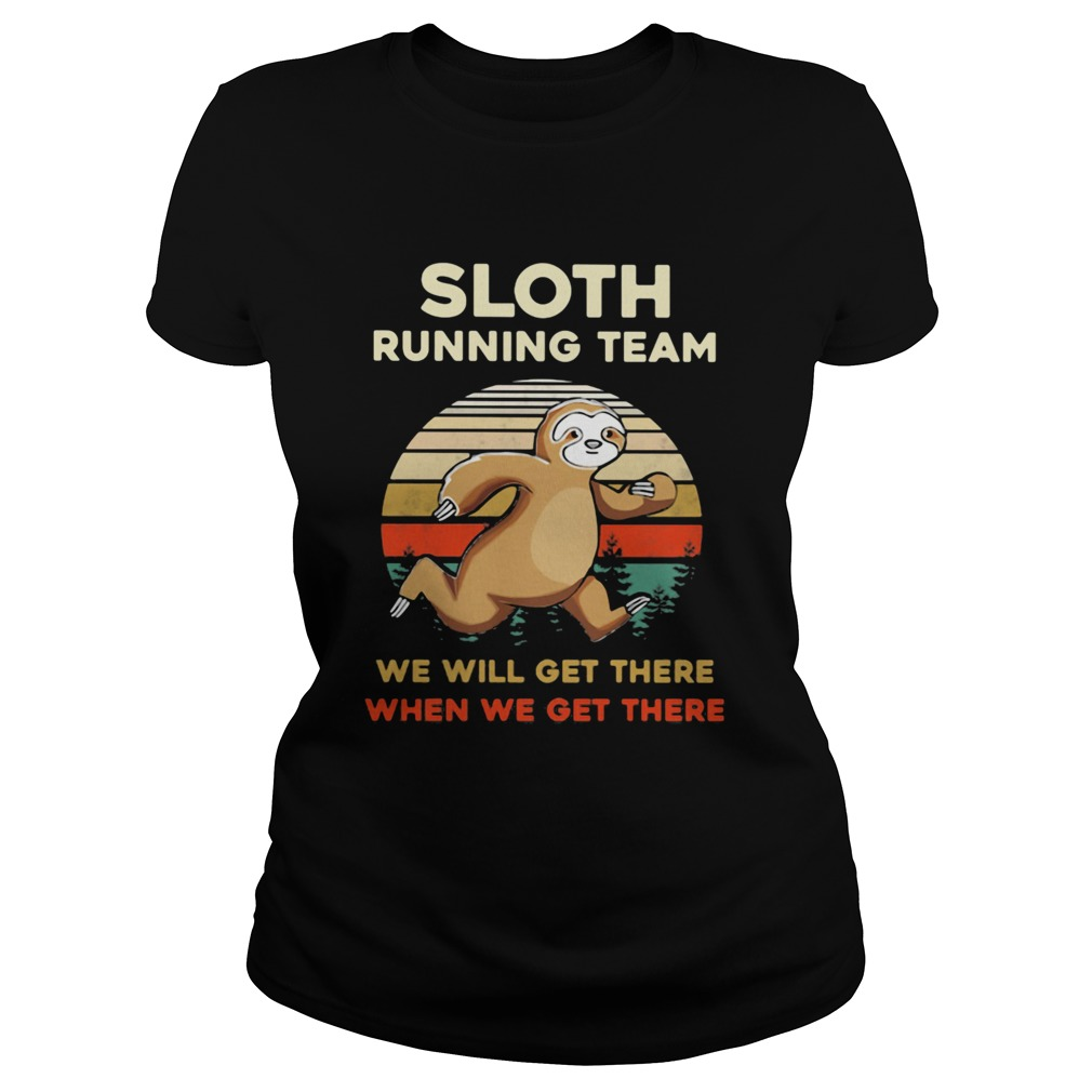 Sloth Running Team We Will Get There When We Get There Vintage Retro  Classic Ladies