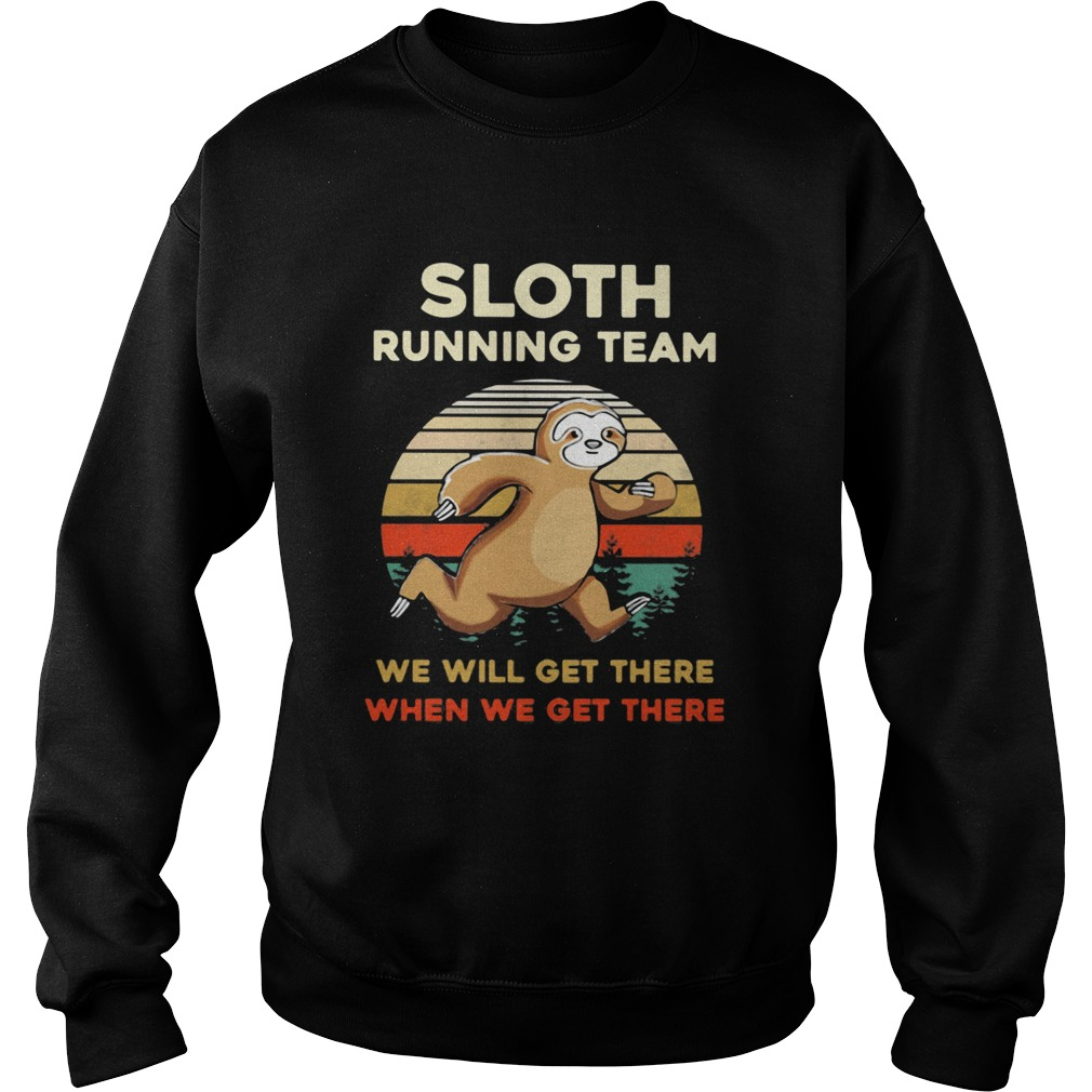 Sloth Running Team We Will Get There When We Get There Vintage Retro  Sweatshirt