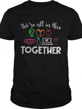 Teacher were all in this together shirt