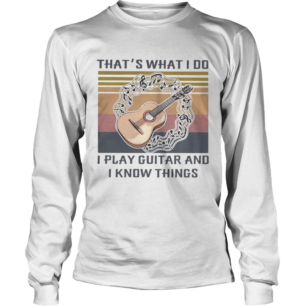 Thats what I do I play guitar and I know things Vintage retro  Long Sleeve