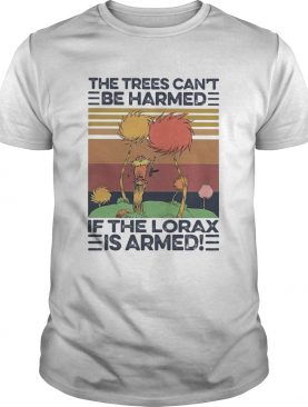 The Trees CanT Be Harmed If The Lorax Is Armed Vintage Retro shirt