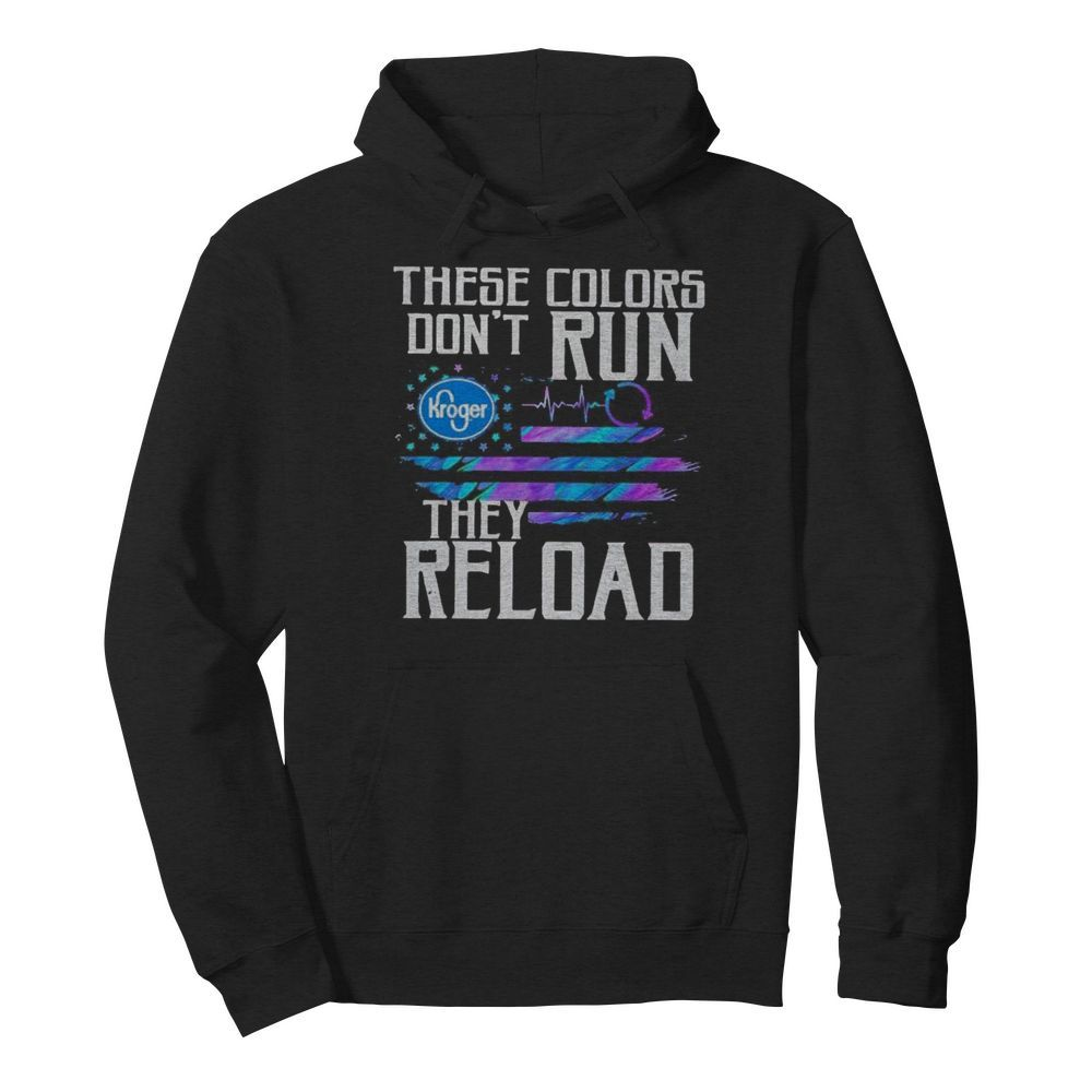 These colors don't run they reload kroger logo american flag independence day  Unisex Hoodie