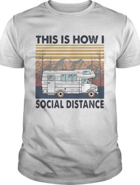 This is how I social distance vintage retro shirt
