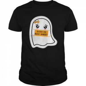 2020 is Boo Sheet shirt