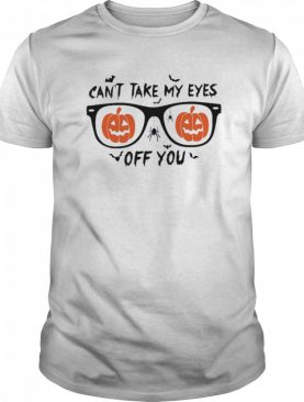Can't Take My Eyes Off You shirt