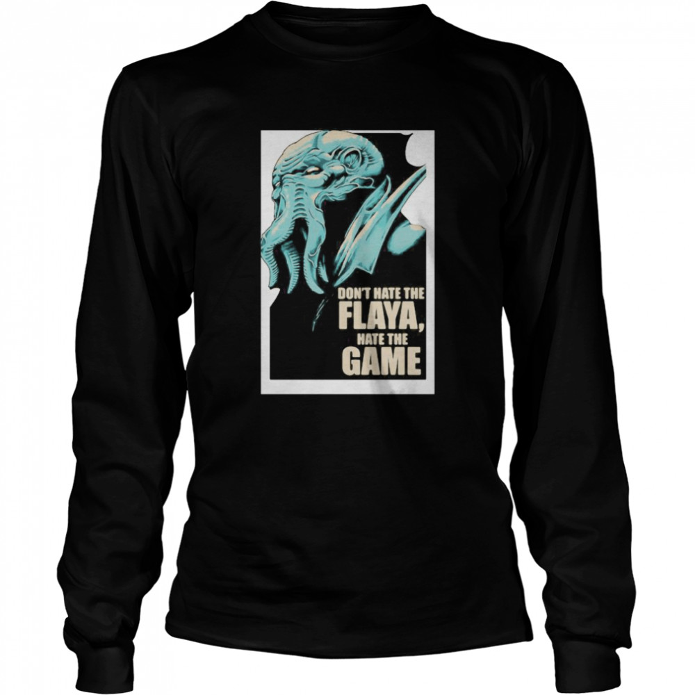 Don't Hate The Flaya Hate The Game Mind Flayer Dungeons Dragons And Dice  Long Sleeved T-shirt