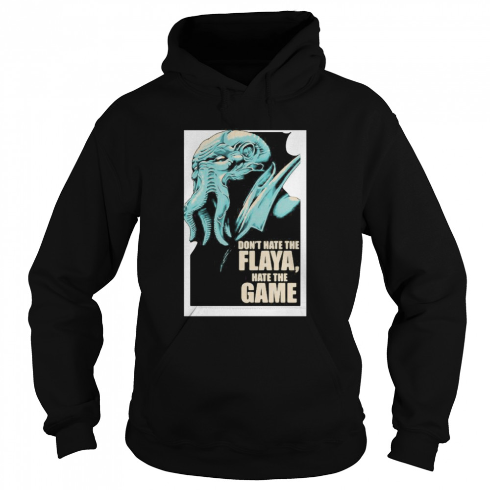 Don't Hate The Flaya Hate The Game Mind Flayer Dungeons Dragons And Dice  Unisex Hoodie