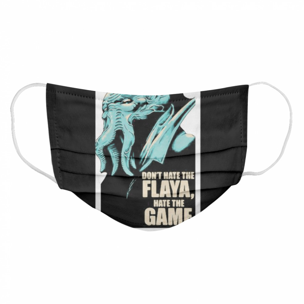 Don't Hate The Flaya Hate The Game Mind Flayer Dungeons Dragons And Dice  Cloth Face Mask