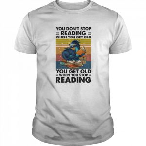 Dragon You Don't Stop Reading When You Get Old You Get Old When You Stop Reading shirt