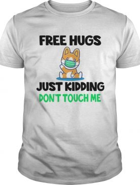 Free Hugs Just Kidding Dont Touch Me shirt