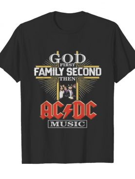 God first family second then acdc music shirt