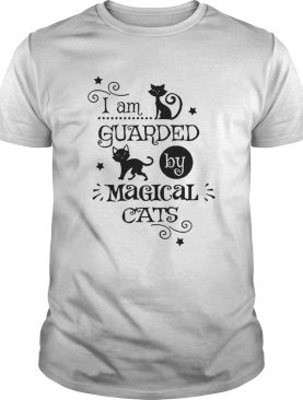 I Am Guarded My Magical Cats shirt