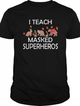 I Teach Masked Superheroes Funny Pumpkin Animals Lovers shirt