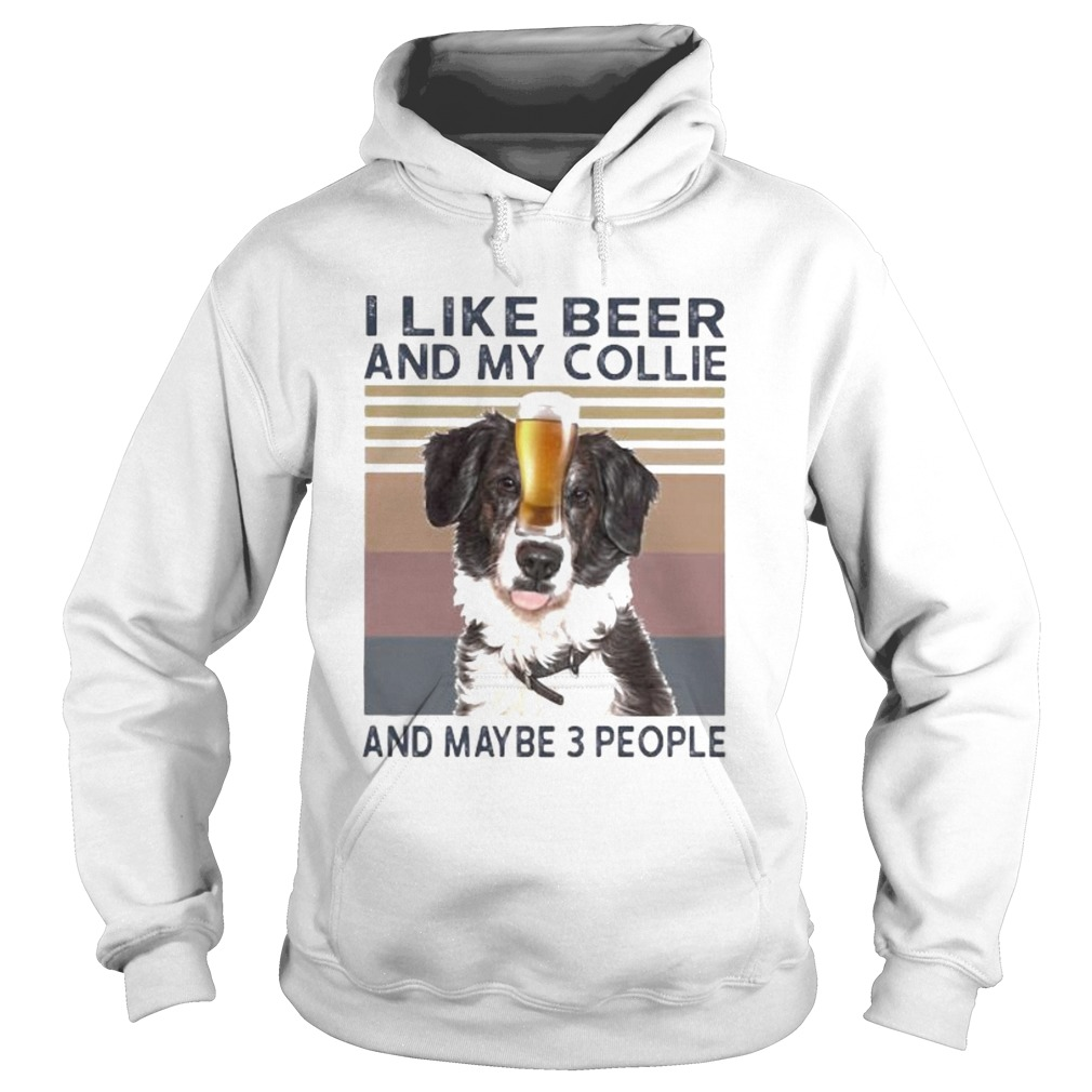 I like beer and my collie and maybe 3 people vintage retro  Hoodie