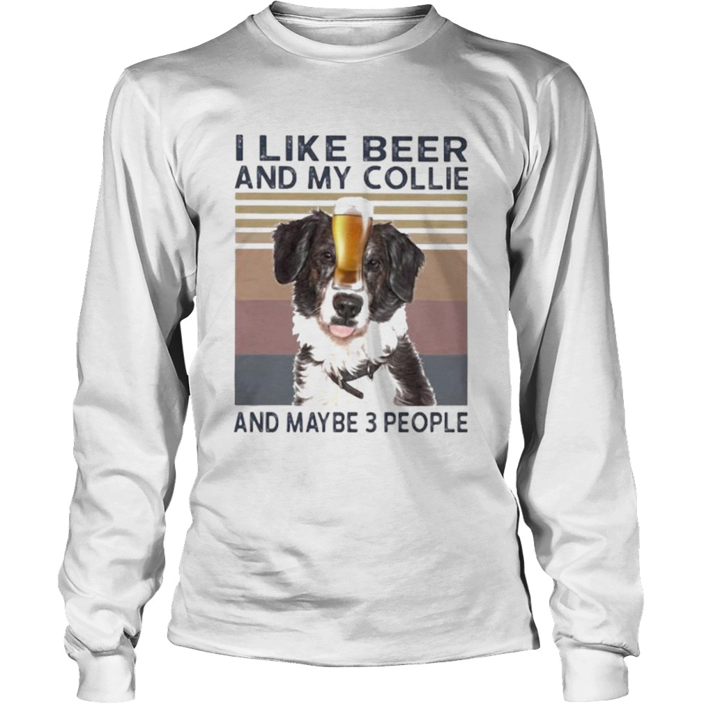 I like beer and my collie and maybe 3 people vintage retro  Long Sleeve