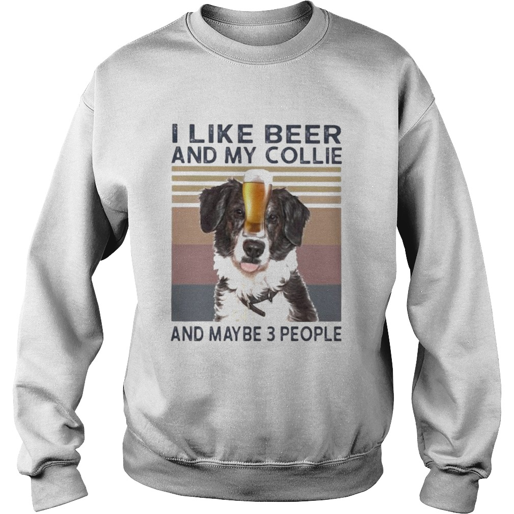 I like beer and my collie and maybe 3 people vintage retro  Sweatshirt
