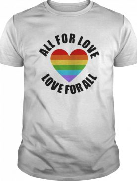Lgbt all for love love for all heart shirt