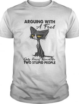 Meme cat arguing with a fool only proves there are two stupid people shirt