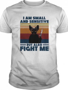 Michael Myers Black Cat I Am Small And Sensitive But Also Fight Me Halloween shirt