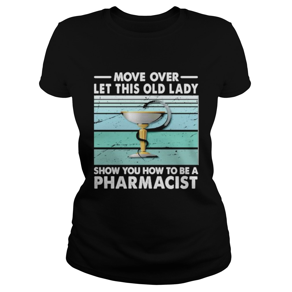 Move Over Let This Old Lady Show You How To Be A Pharmacist Vintage Retro  Classic Ladies