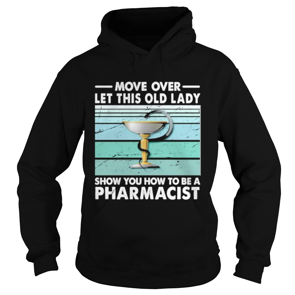 Move Over Let This Old Lady Show You How To Be A Pharmacist Vintage Retro  Hoodie