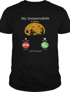 My Snowmobile Is Calling And I Must Go Moon Halloween shirt