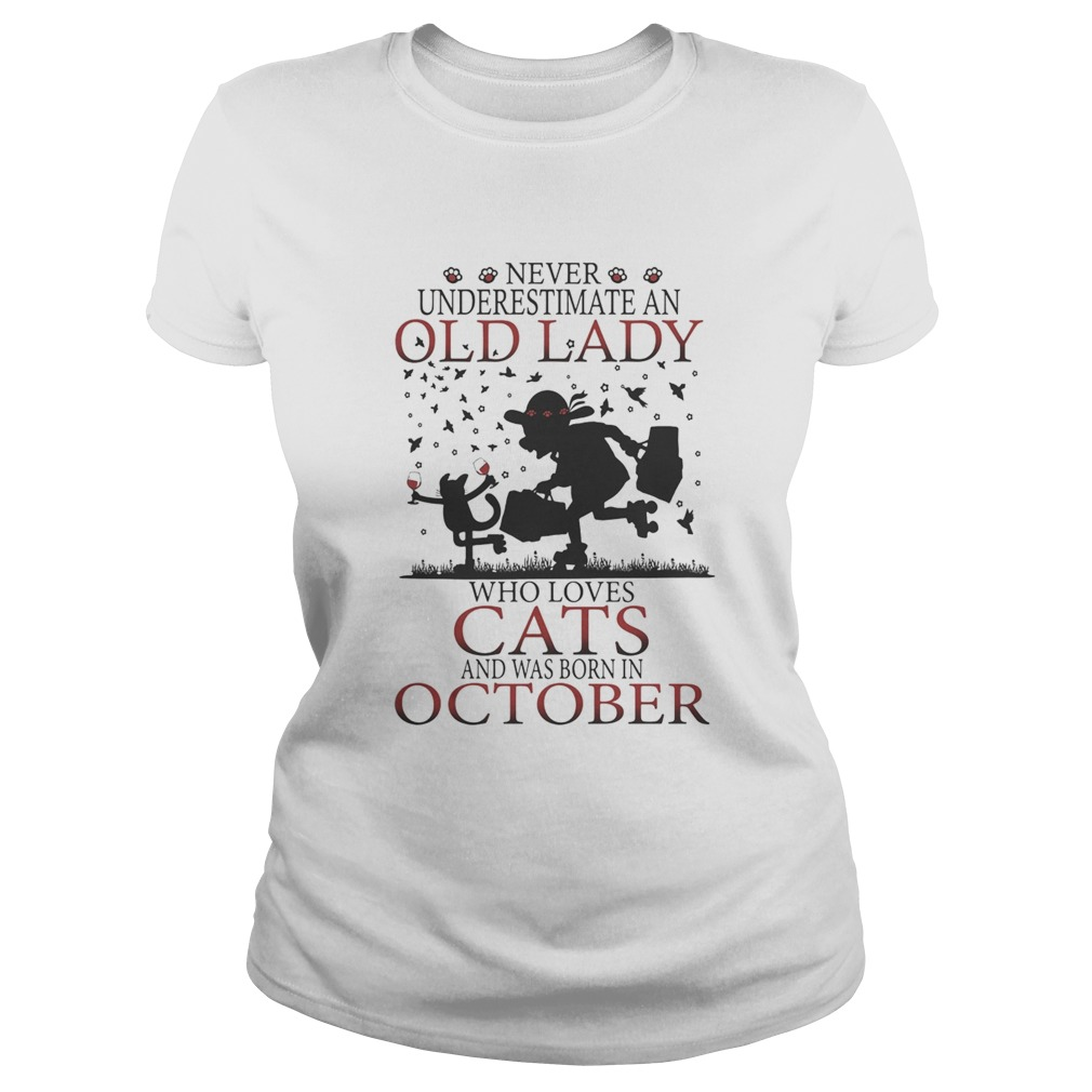 Never underestimate an old lady who loves cats and was born in october  Classic Ladies