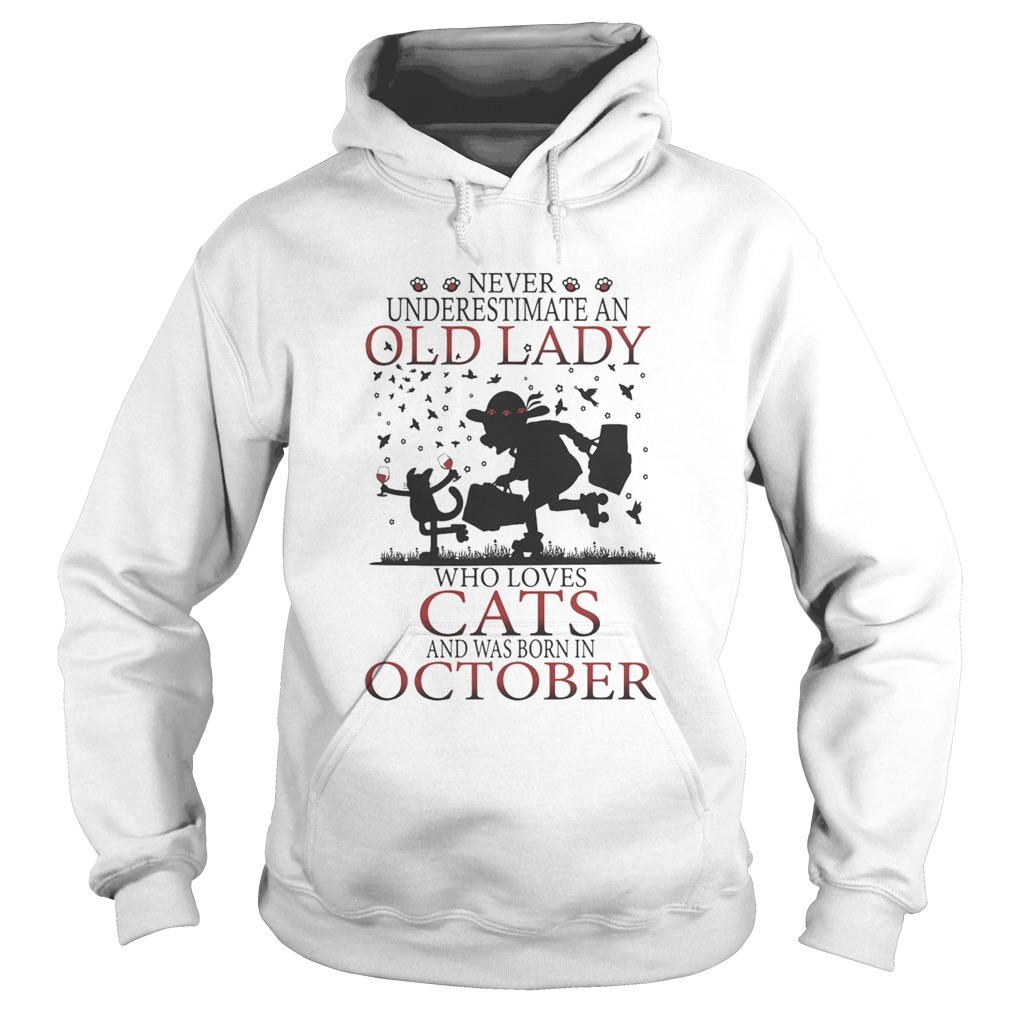 Never underestimate an old lady who loves cats and was born in october  Hoodie