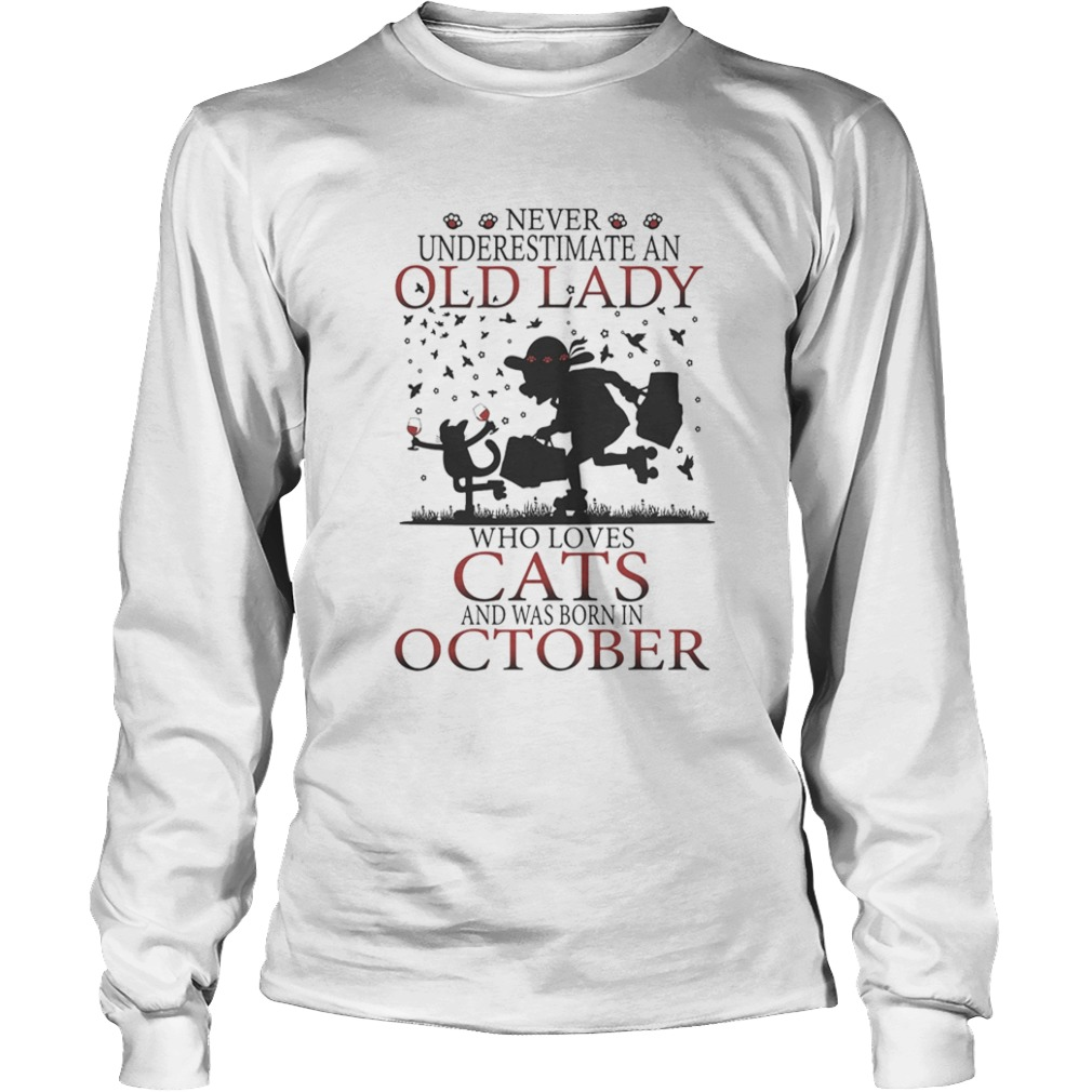 Never underestimate an old lady who loves cats and was born in october  Long Sleeve