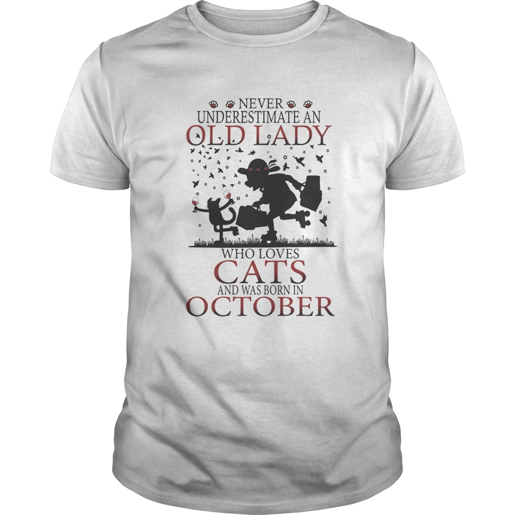 Never underestimate an old lady who loves cats and was born in october  Unisex