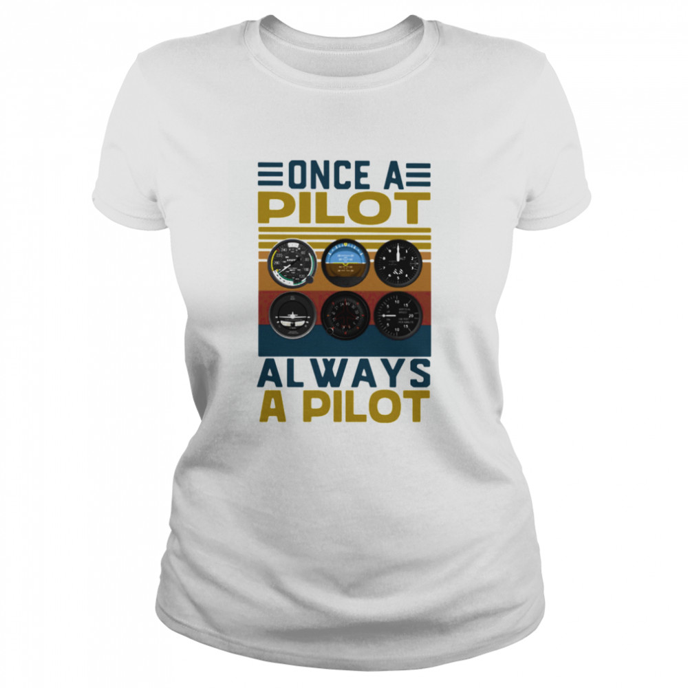 Once a pilot always a pilot vintage retro  Classic Women's T-shirt
