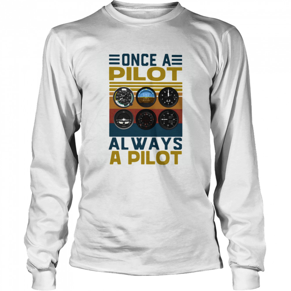 Once a pilot always a pilot vintage retro  Long Sleeved T-shirt