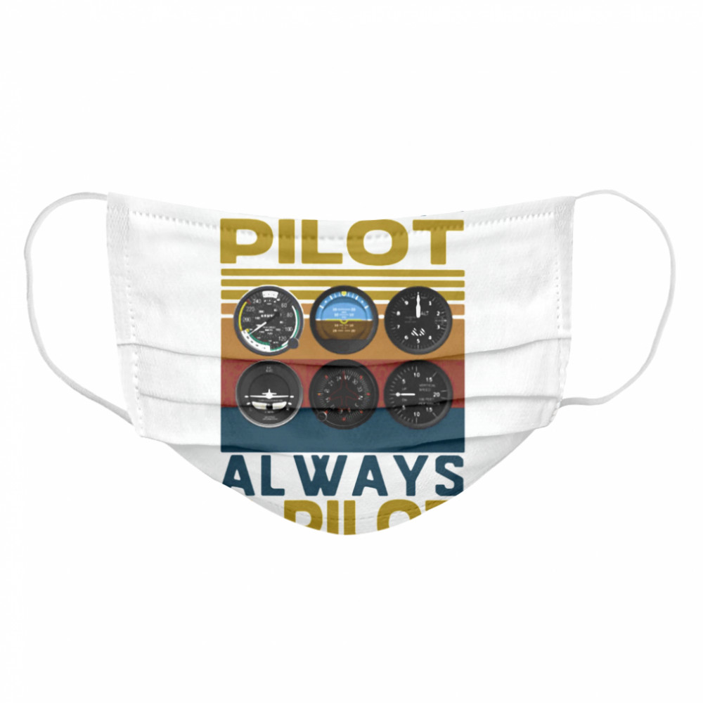 Once a pilot always a pilot vintage retro  Cloth Face Mask