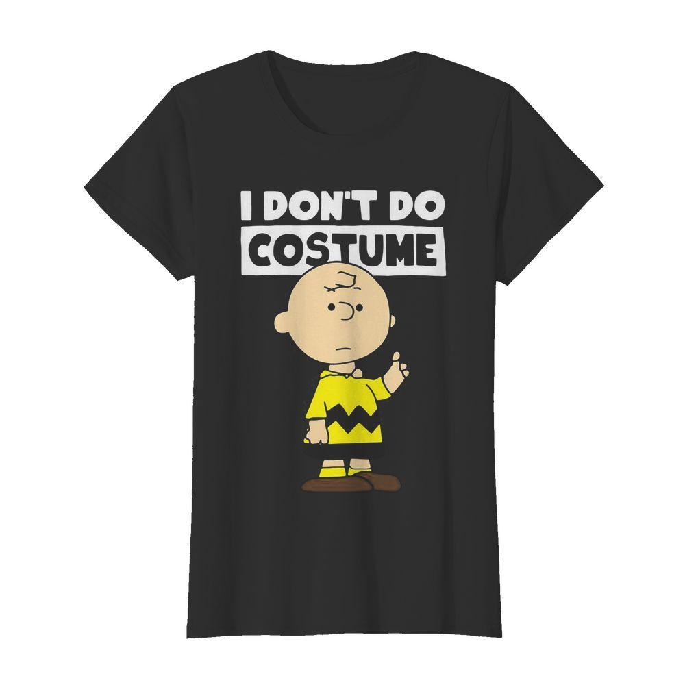 Peanuts Charlie Brown I Don't Do Costume Halloween  Classic Women's T-shirt