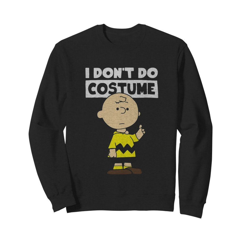Peanuts Charlie Brown I Don't Do Costume Halloween  Unisex Sweatshirt