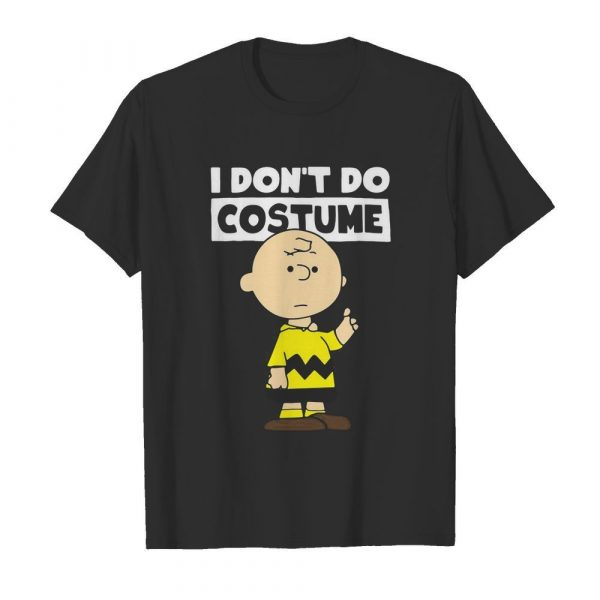 Peanuts Charlie Brown I Don't Do Costume Halloween shirt