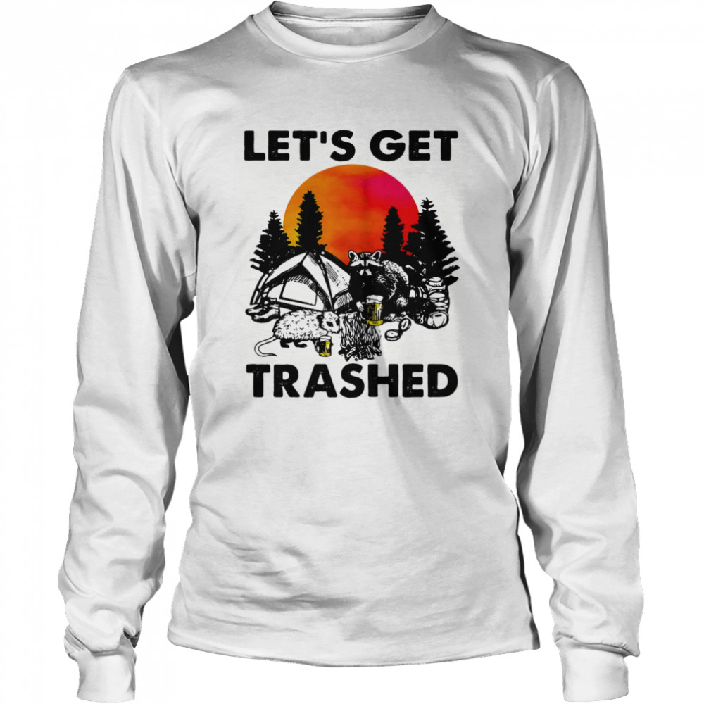 Raccoon let's get trashed sunset  Long Sleeved T-shirt