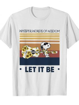 Snoopy Guitar Sunflower Whisper Words Of Wisdom Let It Be Vintage Retro shirt
