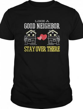 Stay Over There Introvert Anti-socialism Social Distancing shirt