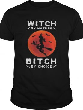 WITCH BY NATURE BITCH BY CHOICE HALLOWEEN SUNSET shirt