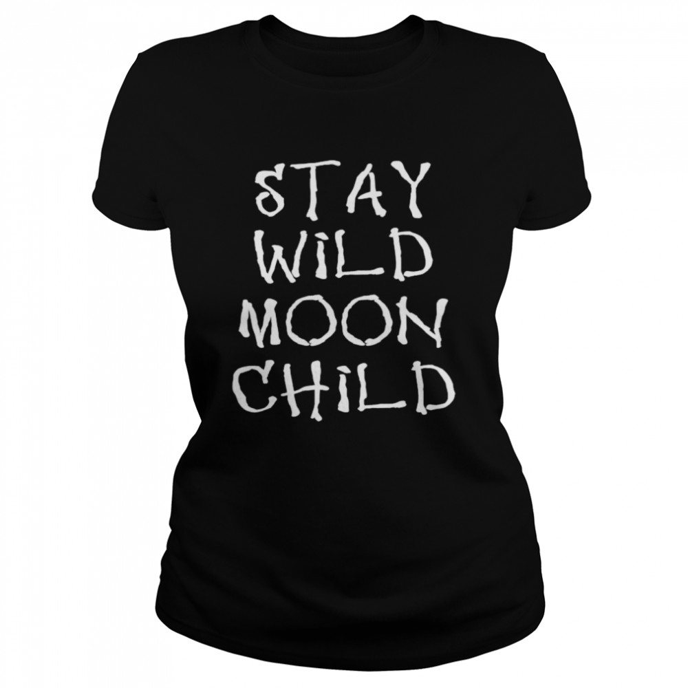 Witchcraft Stay Wild Moon Child  Classic Women's T-shirt