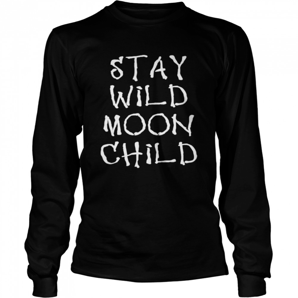 Witchcraft Stay Wild Moon Child  Long Sleeved T-shirt