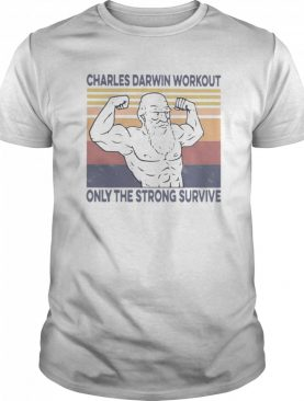 Charles Darwin Workout Only The Strong Survive Vintage shirt